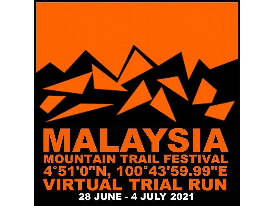 Malaysia Mountain Trail Festival Virtual Trial Run 001 @ Rising To The New Normal